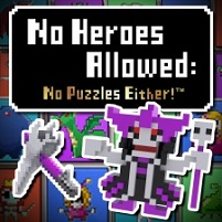 No Heroes Allowed No Puzzles Either!